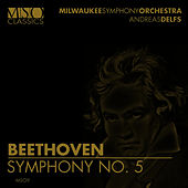 Play & Download Beethoven: Symphony No. 5 by Milwaukee Symphony Orchestra | Napster