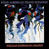 Play & Download Four American Piano Sonatas by William Doppmann | Napster