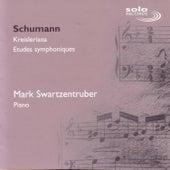 Play & Download Schumann: Kreisleriana & Etudes symphoniques by Mark Swartzentruber | Napster