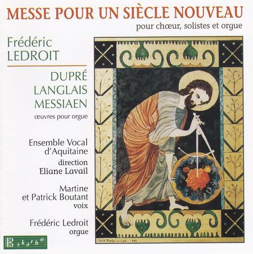Play & Download Messe Pour Un Siècle Nouveau by Frédéric Ledroit | Napster