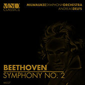 Play & Download Beethoven: Symphony No. 2 by Milwaukee Symphony Orchestra | Napster