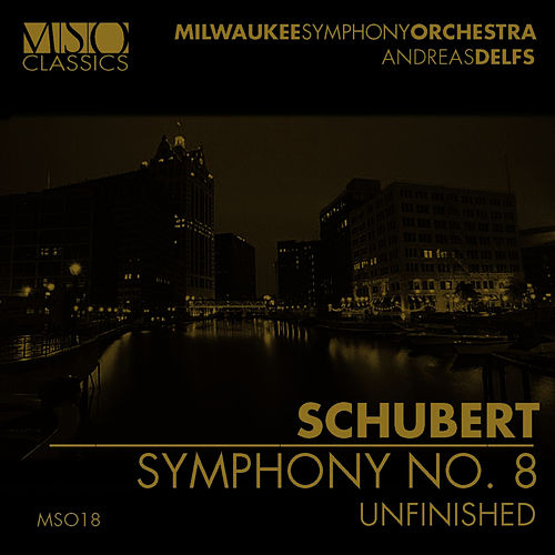 Play & Download SCHUBERT: Symphony No. 8 'Unfinished' by Milwaukee Symphony Orchestra | Napster