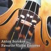 Play & Download Anton Sorokow - Favorite Violin Encores by Anton Sorokow   Napster