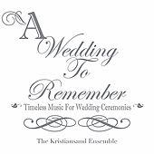 Play & Download A Wedding To Remember by The Kristiansand Ensemble | Napster