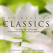 Play & Download Classics: The Masters by Various Artists | Napster