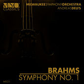 Play & Download Brahms: Symphony No. 1 by Milwaukee Symphony Orchestra | Napster