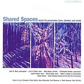 Shared Spaces - Music For Percussion, Horn Clarinet, and Winds by John R. Beck