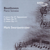 Beethoven, Piano Sonatas, Opp. 57, 79 & 111 by Mark Swartzentruber
