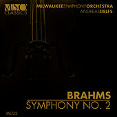 Play & Download Brahms: Symphony No. 2 by Milwaukee Symphony Orchestra | Napster