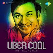 Play & Download Uber Cool - DR. Rajkumar by Dr.Rajkumar | Napster
