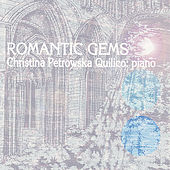 Play & Download Romantic Gems by Christina Petrowska Quilico | Napster