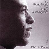 The Piano Music Of Arthur Cunningham by John Ellis