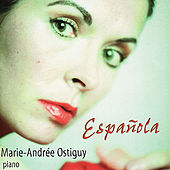 Play & Download Albéniz / Granados: Española by Marie-Andrée Ostiguy | Napster