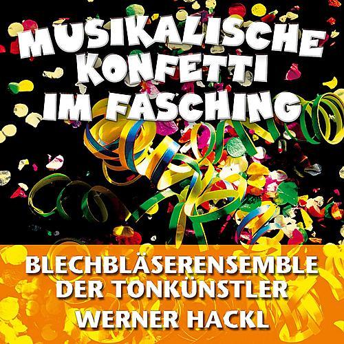 Play & Download Musikalische Konfetti im Fasching by Blechbläserensemble der Tonkünstler   Napster