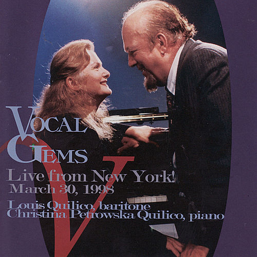 Play & Download Vocal Gems - Live From New York by Louis Quilico and Christina Quilico | Napster
