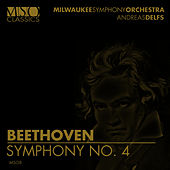 BEETHOVEN: Symphony No. 4 in B-Flat Major, Op. 60 by Milwaukee Symphony Orchestra