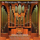 Play & Download In Memoriam William Albright - Albright Organ Music Vol. 1 by Douglas Reed | Napster