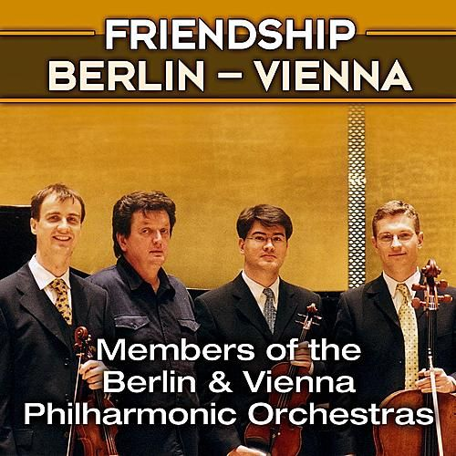 Play & Download Ensemble Friendship Berlin - Vienna, Members of the Berlin and Vienna Philharmonic Orchestras by Friendship Berlin - Vienna | Napster