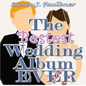 Play & Download The Bestest Wedding Album Ever by Steven J. Faulkner | Napster