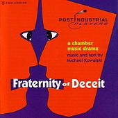 Fraternity Of Deceit by The Postindustrial Players