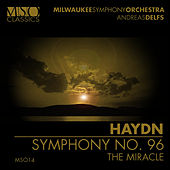 Play & Download Haydn: Symphony No. 96 by Milwaukee Symphony Orchestra | Napster