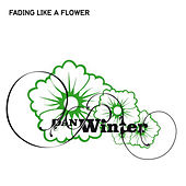 Play & Download Fading like a flower by Dan Winter   Napster