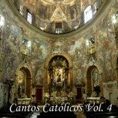 Cantos Católicos, Vol. 4 by Various Artists