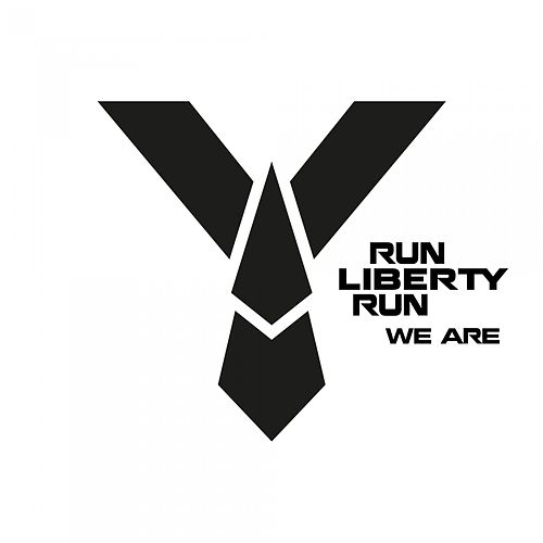 We Are by Run Liberty Run