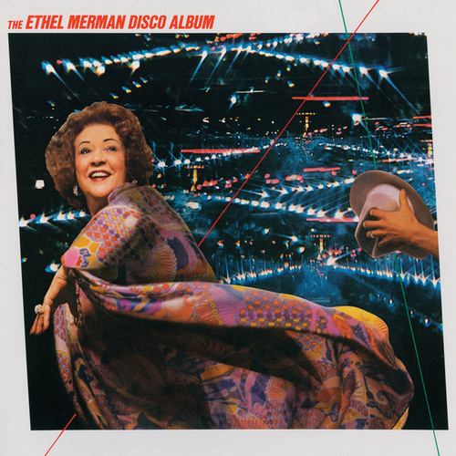 The Ethel Merman Disco Album by Ethel Merman