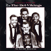 Play & Download Come Go With Me: The Best Of The Del-Vikings by The Del-Vikings | Napster