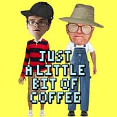 Play & Download Just a Little Bit of Coffee by Jeffery Dallas | Napster