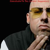 Play & Download Tic Toc (Version Reggeaton) by Cosculluela | Napster