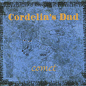 Play & Download Comet by Cordelia's Dad | Napster