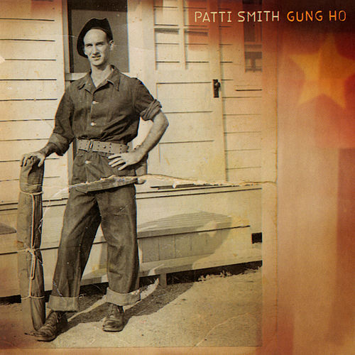 Gung Ho by Patti Smith
