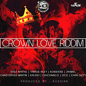Play & Download Crown Love Riddim by Various Artists | Napster