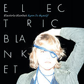 Hymn to Myself by Electric Blanket