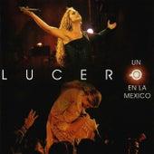 Un Lucero en la Mexico by Lucero