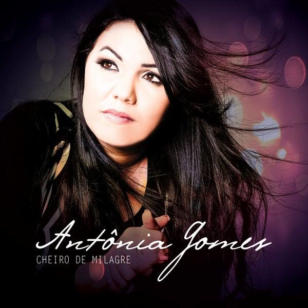 Ant�nia Gomes - Cheiro de Milagres (Voz e Playback) 2016