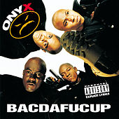 Play & Download Bacdafucup by Onyx | Napster