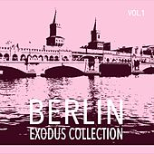 Play & Download Berlin Exodus Collection, Vol. 1 by Various Artists | Napster