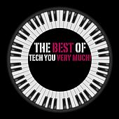 The Best of Tech You Very Much (Top 24 All Time Tech House Hits) by Various Artists