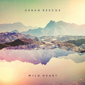 Play & Download Wild Heart by Urban Rescue | Napster