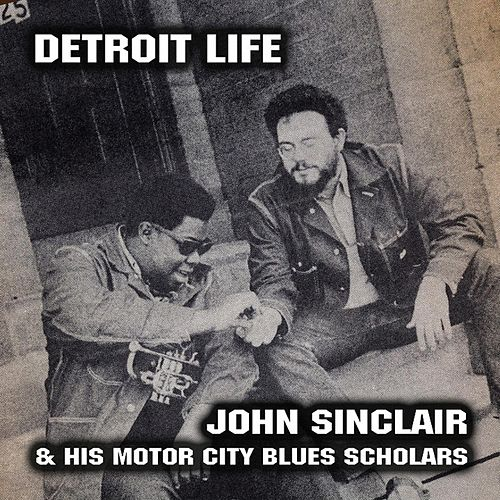 Play & Download Detroit Life by John Sinclair   Napster