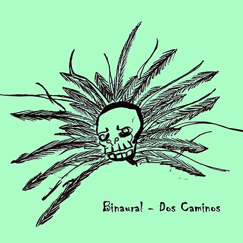 Play & Download Dos Caminos - Single by Binaural | Napster