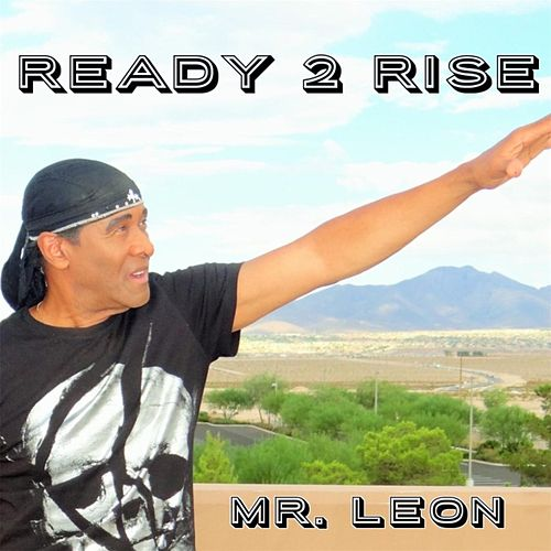 Play & Download Ready 2 Rise by Leon Patillo | Napster