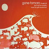 Play & Download Gone Tomoro Musical by Galt MacDermot | Napster