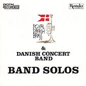 Play & Download Band Solos by Danish Concert Band | Napster