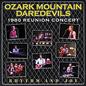 Rhythm And Joy: 1980 Reunion Concert von Ozark Mountain Daredevils