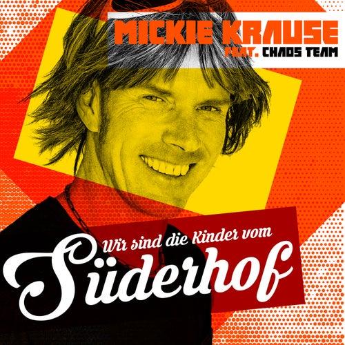 Wir sind die Kinder vom Süderhof von Mickie Krause