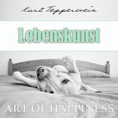 Play & Download Art of Happiness: Lebenskunst by Kurt Tepperwein | Napster